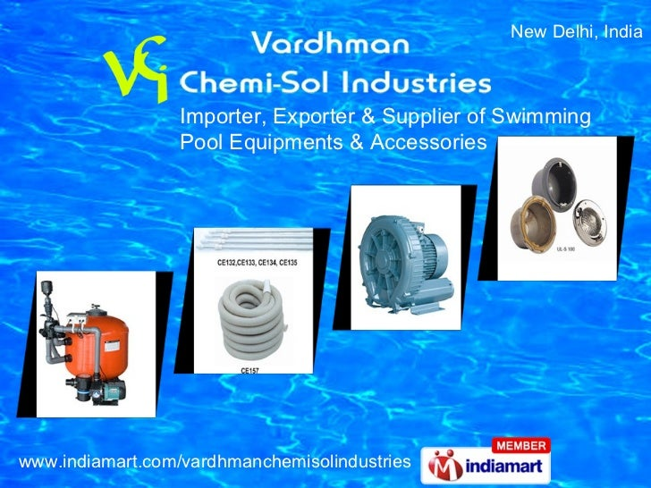 Importer, Exporter & Supplier of Swimming Pool Equipments & Accessories New Delhi, India