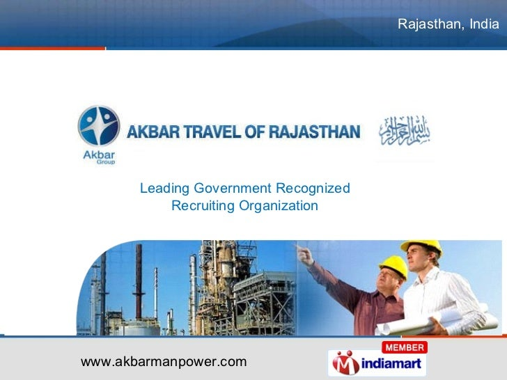 www.akbarmanpower.com Rajasthan, India Leading Government Recognized  Recruiting Organization