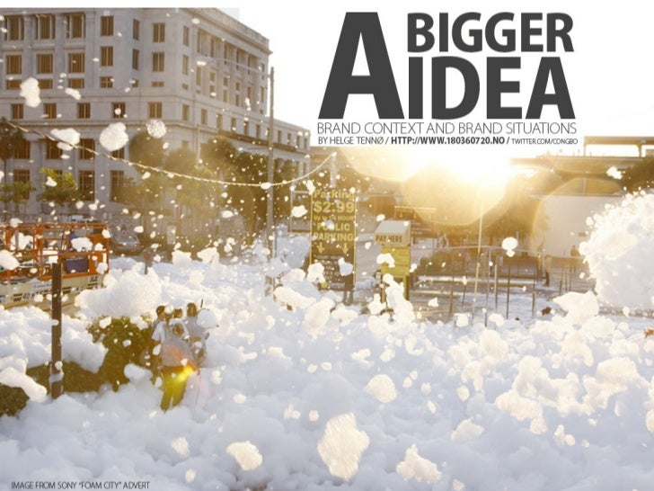 A Bigger Idea - Branded Context and Brand Situations