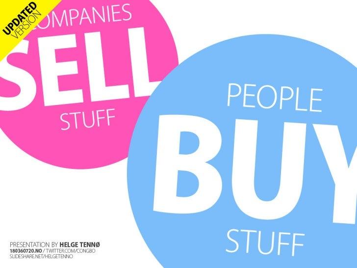 Companies sell stuff, people buy stuff