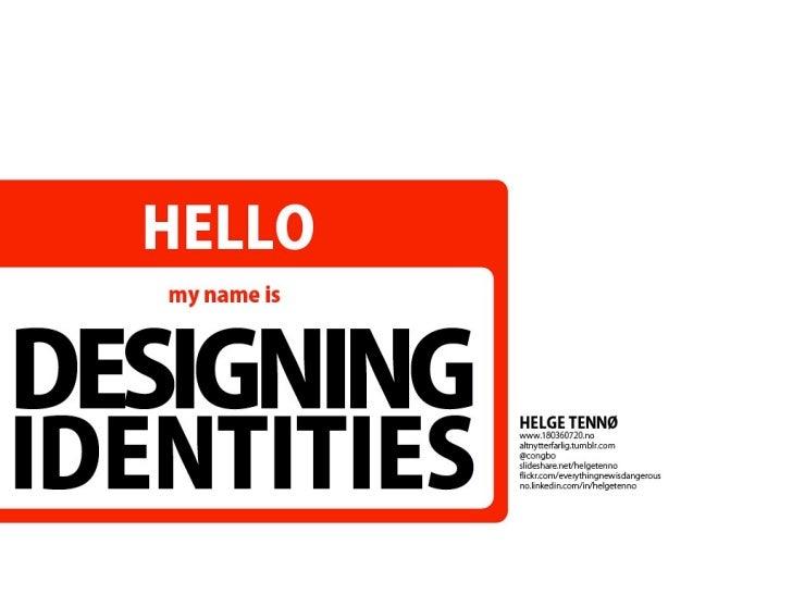 Designing identities
