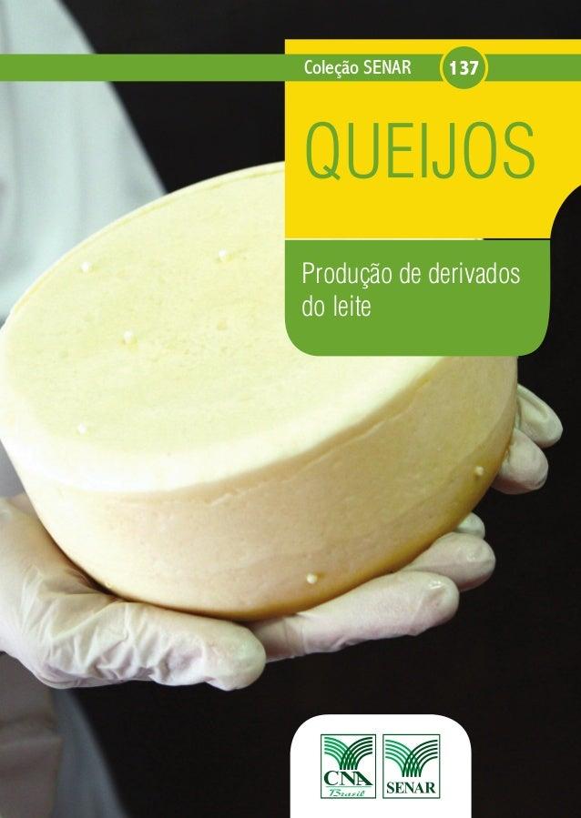 Coleção SENAR 137  QUEIJOS  Produção de derivados  do leite