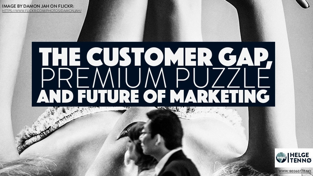 The Customer Gap, Premium Puzzle And Future Of Customer Interactions