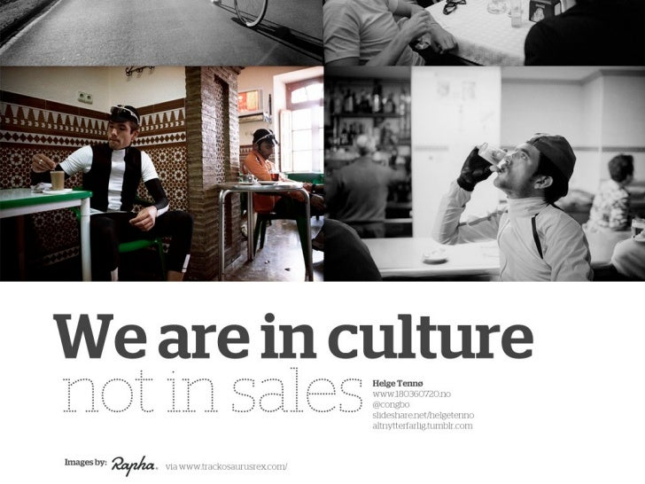 We are in culture not sales