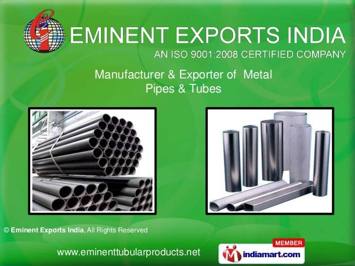 Manufacturer & Exporter of Metal                                   Pipes & Tubes© Eminent Exports India, All Rights Reserv...