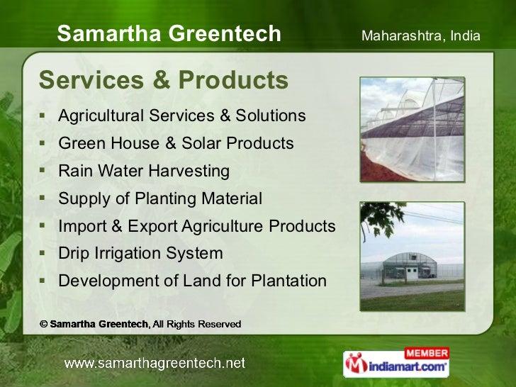 Services & Products <ul><li>Agricultural Services & Solutions </li></ul><ul><li>Green House & Solar Products </li></ul><ul...