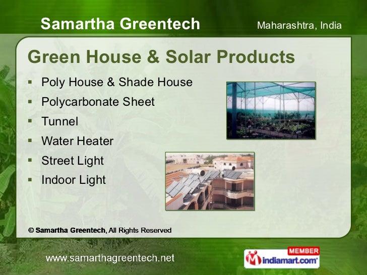 Green House & Solar Products <ul><li>Poly House & Shade House </li></ul><ul><li>Polycarbonate Sheet </li></ul><ul><li>Tunn...