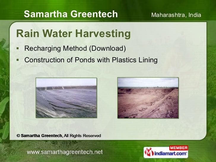 Rain Water Harvesting <ul><li>Recharging Method (Download) </li></ul><ul><li>Construction of Ponds with Plastics Lining </...