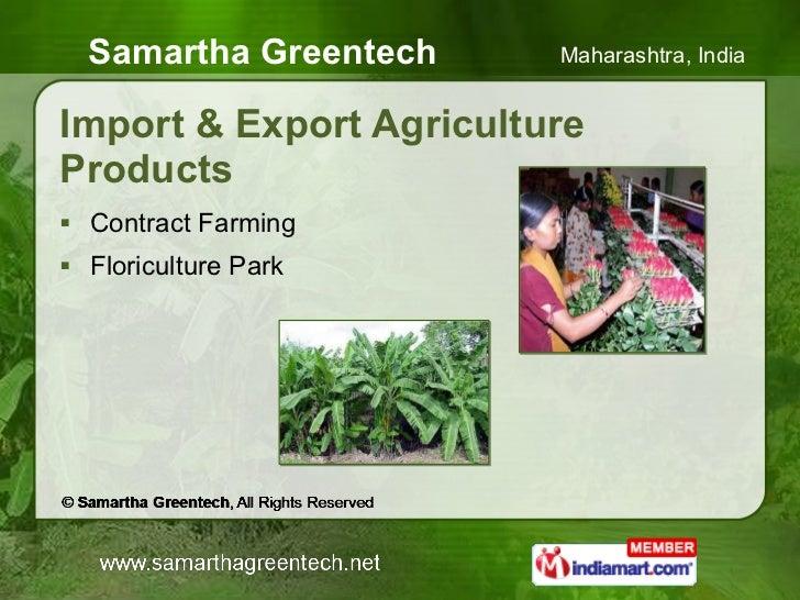 Import & Export Agriculture Products <ul><li>Contract Farming </li></ul><ul><li>Floriculture Park </li></ul>