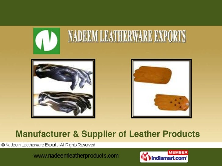 Manufacturer & Supplier of Leather Products<br /><br />