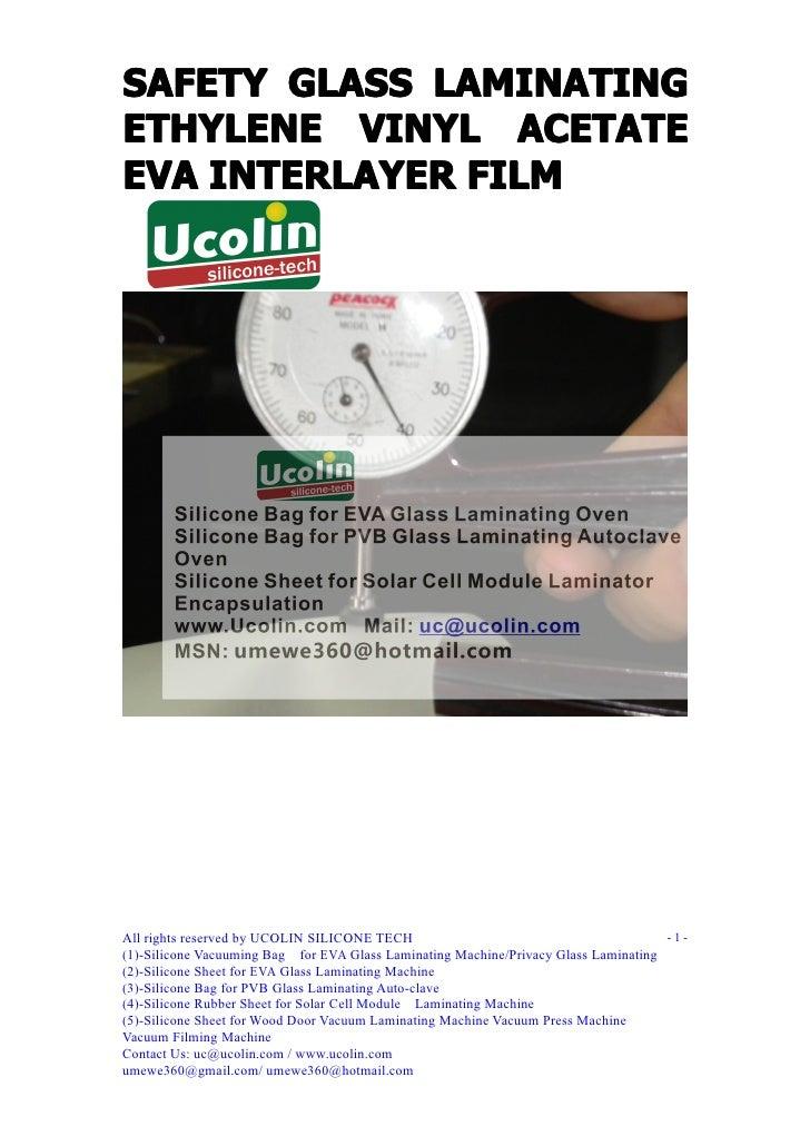 SAFETY GLASS LAMINATINGETHYLENE VINYL ACETATEEVA INTERLAYER FILMAll rights reserved by UCOLIN SILICONE TECH               ...