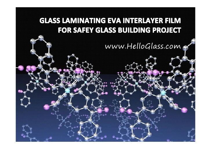 GLASS LAMINATING EVA INTERLAYER FILM    FOR SAFEY GLASS BUILDING PROJECT                www.HelloGlass.com