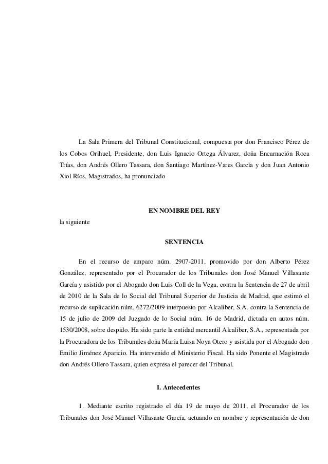 La Sala Primera del Tribunal Constitucional, compuesta por don Francisco Pérez de los Cobos Orihuel, Presidente, don Luis ...