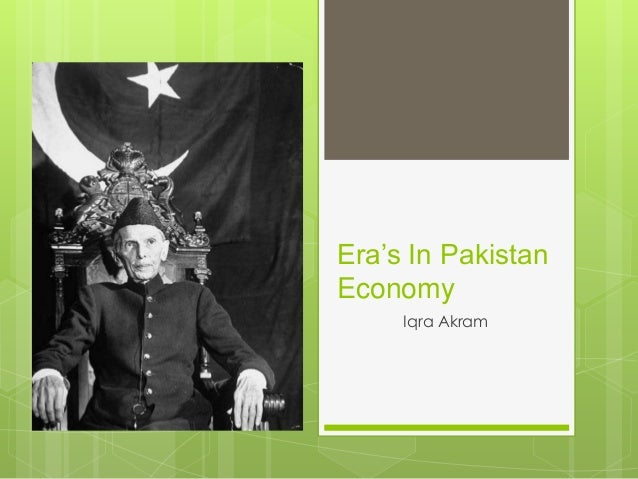 Era's In Pakistan Economy Iqra Akram