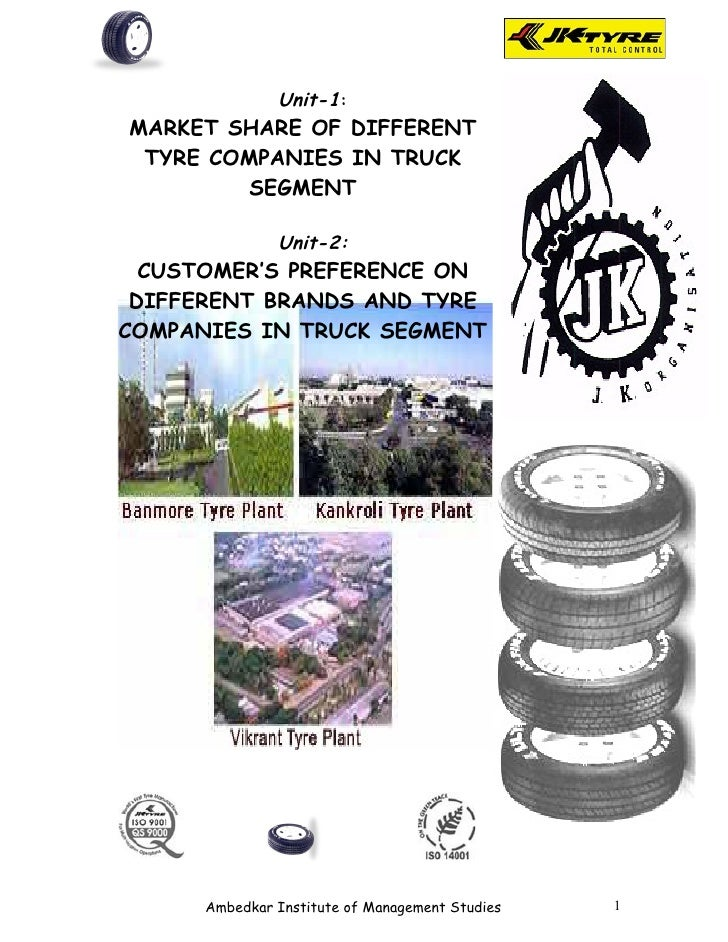 Unit-1:MARKET SHARE OF DIFFERENT TYRE COMPANIES IN TRUCK         SEGMENT               Unit-2:  CUSTOMER'S PREFERENCE ON D...