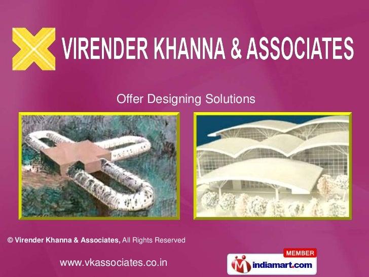 Offer Designing Solutions© Virender Khanna & Associates, All Rights Reserved               www.vkassociates.co.in