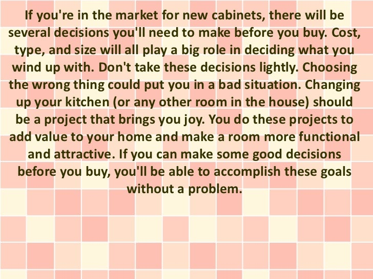 If youre in the market for new cabinets, there will beseveral decisions youll need to make before you buy. Cost, type, and...