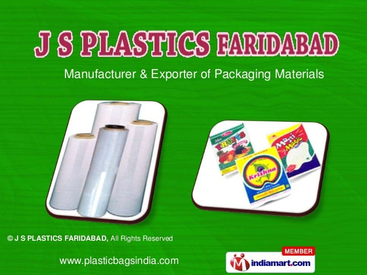 Manufacturer & Exporter of Packaging Materials© J S PLASTICS FARIDABAD, All Rights Reserved              www.plasticbagsin...
