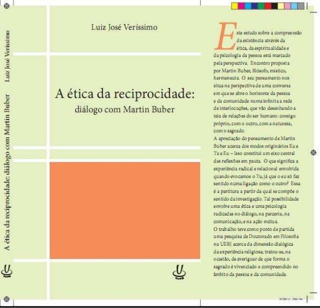 A ética da reciprocidade: diálogo com Martin Buber Ética da reciprocidade.indd 1 16/3/2010 09:38:13