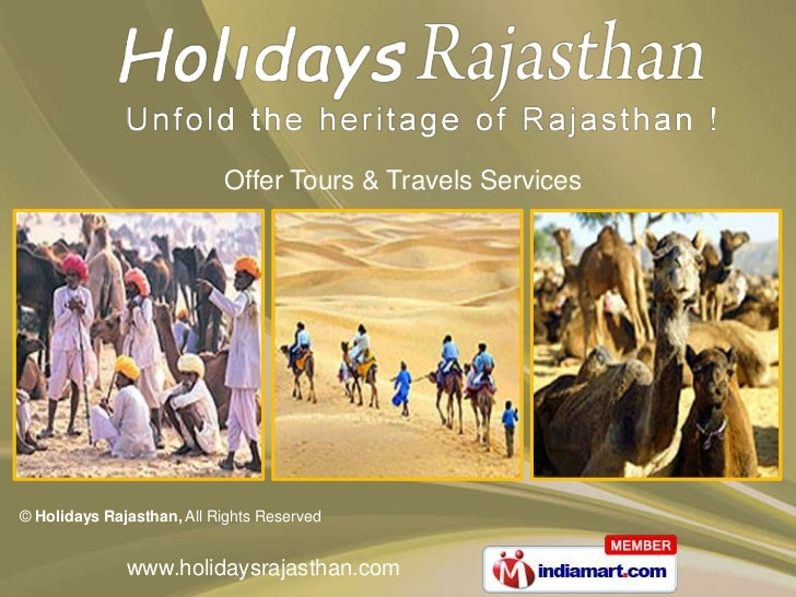 Offer Tours & Travels Services© Holidays Rajasthan, All Rights Reserved              www.holidaysrajasthan.com