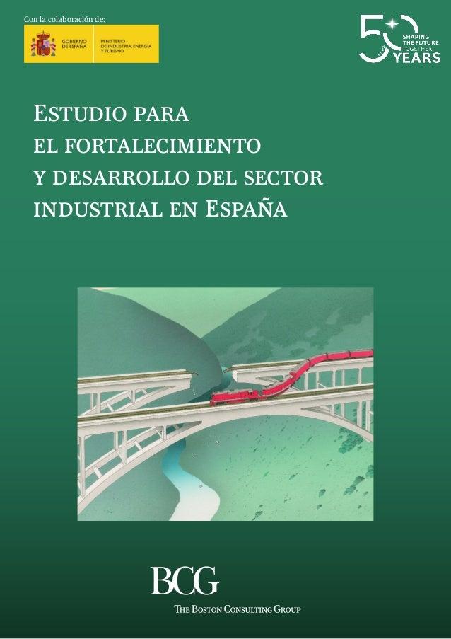 Con la colaboración de:  Estudio para el fortalecimiento y desarrollo del sector industrial en España