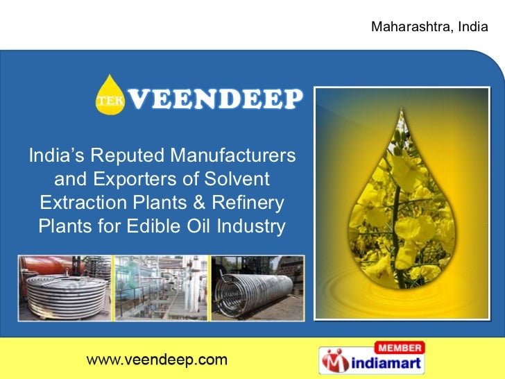 Maharashtra , India India's Reputed Manufacturers and Exporters of Solvent Extraction Plants & Refinery Plants for Edible ...