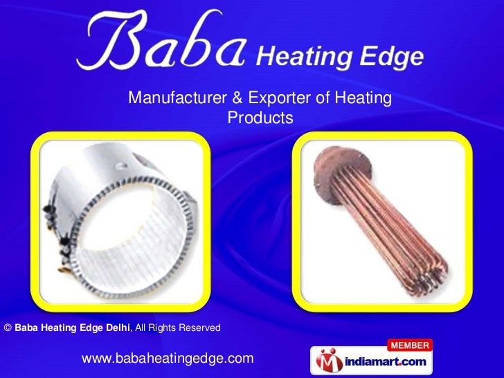 Manufacturer & Exporter of Heating                                      Products© Baba Heating Edge Delhi, All Rights Rese...