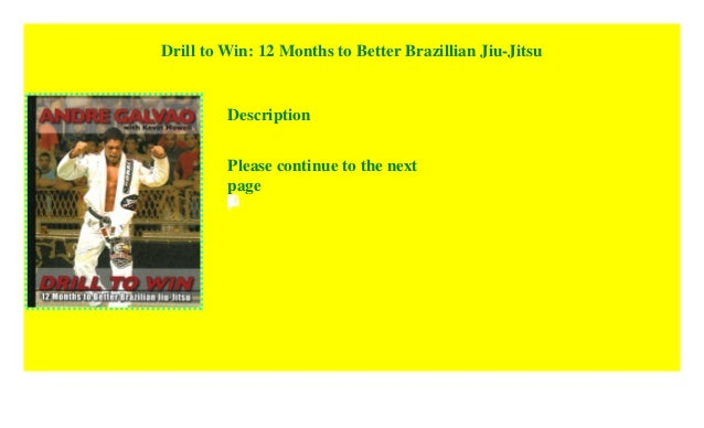 Drill To Win 12 Months To Better Brazillian Jiu Jitsu 2018 Pdf