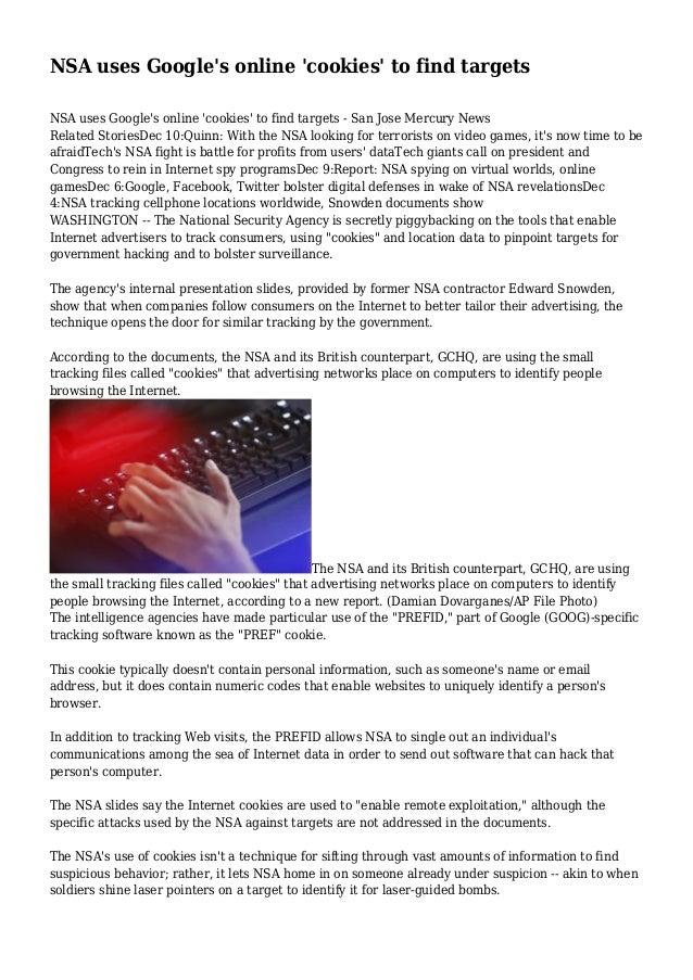 NSA uses Google's online 'cookies' to find targets NSA uses Google's online 'cookies' to find targets - San Jose Mercury N...