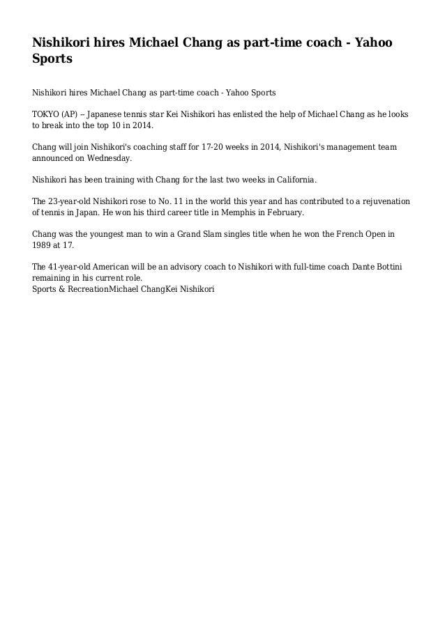 Nishikori hires Michael Chang as part-time coach - Yahoo Sports Nishikori hires Michael Chang as part-time coach - Yahoo S...