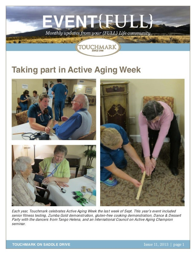 EVENT{FULL} Monthly updates from your {FULL} Life community  Taking part in Active Aging Week  Each year, Touchmark celebr...