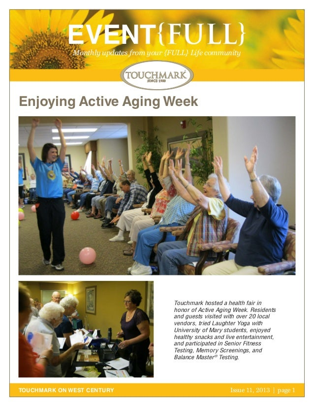 EVENT{FULL} Monthly updates from your {FULL} Life community  Enjoying Active Aging Week  Touchmark hosted a health fair in...