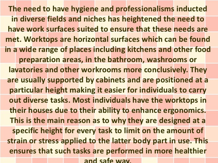 The need to have hygiene and professionalisms inducted   in diverse fields and niches has heightened the need to have work...