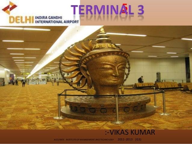 5                                       :-VIKAS KUMARACCURATE INSTITUTE OF MANAGEMENT AND TECHNOLOGY   2011-2013 (G3)