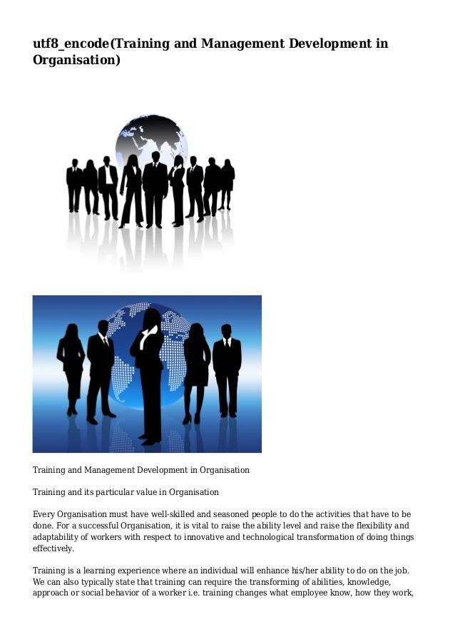 utf8_encode(Training and Management Development in Organisation)  Training and Management Development in Organisation Trai...