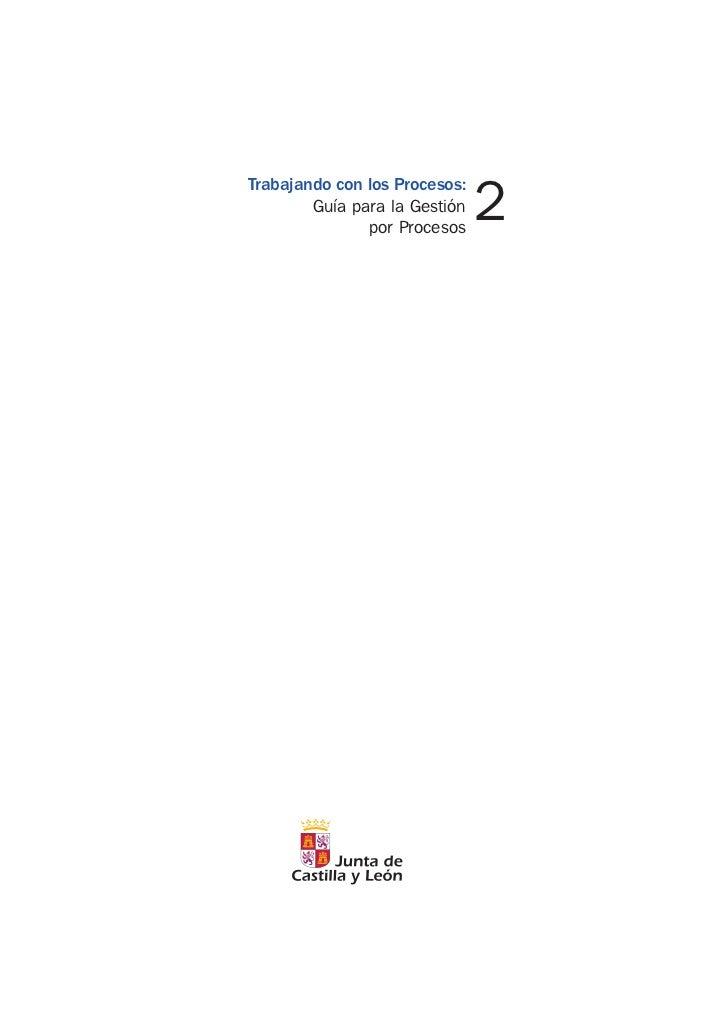 2Trabajando con los Procesos:        Guía para la Gestión               por Procesos
