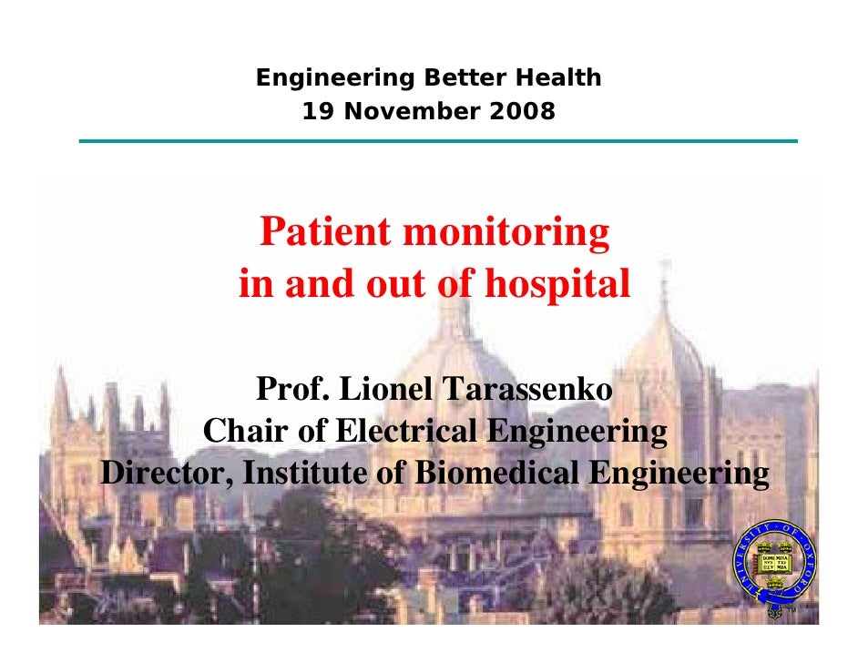 Engineering Better Health              19 November 2008               Patient monitoring          in and out of hospital  ...