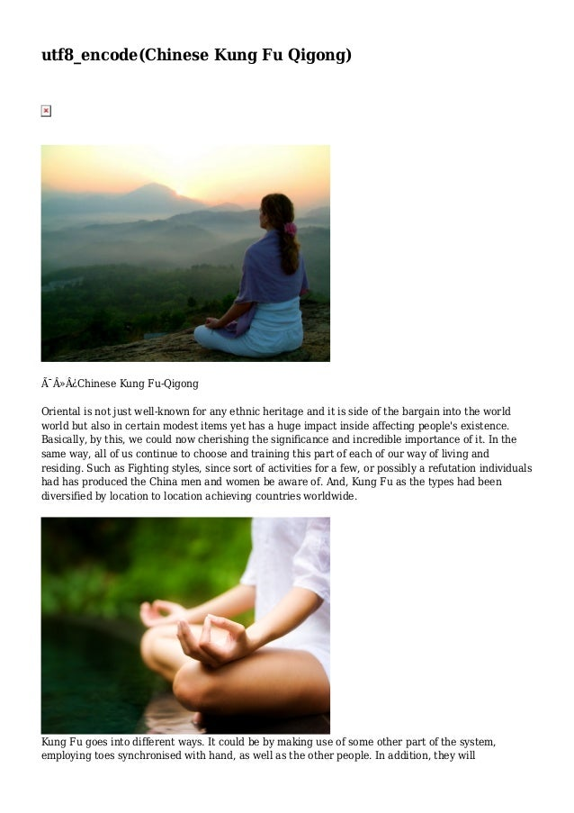 utf8_encode(Chinese Kung Fu Qigong)  Chinese Kung Fu-Qigong Oriental is not just well-known for any ethnic heritage ...