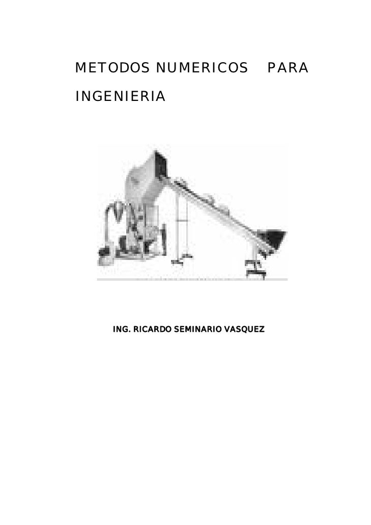 METODOS NUMERICOS                    PARAINGENIERIA    ING. RICARDO SEMINARIO VASQUEZ