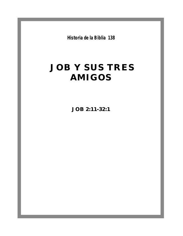 JOB Y SUS TRES AMIGOS JOB 2:11-32:1 Historia de la Biblia 138