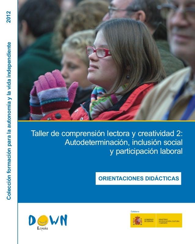 Taller de comprensión lectora y creatividad 2: Autodeterminación, inclusión social y participación laboral Colabora: CCool...