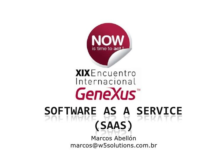 SOFTWARE AS A SERVICE (sAAs)<br />Marcos Abellón<br />marcos@w5solutions.com.br<br />