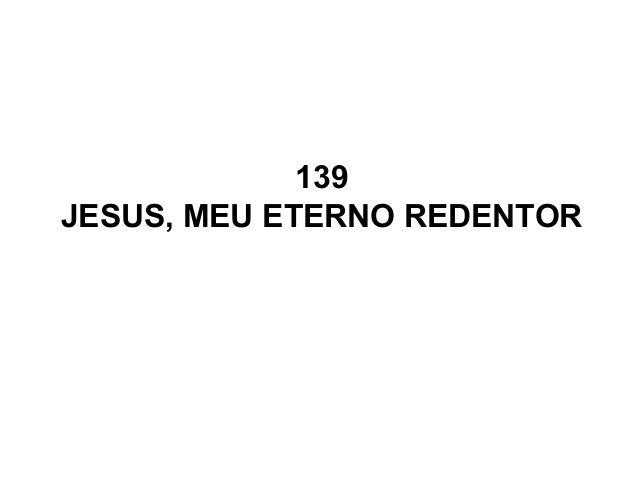 139 JESUS, MEU ETERNO REDENTOR