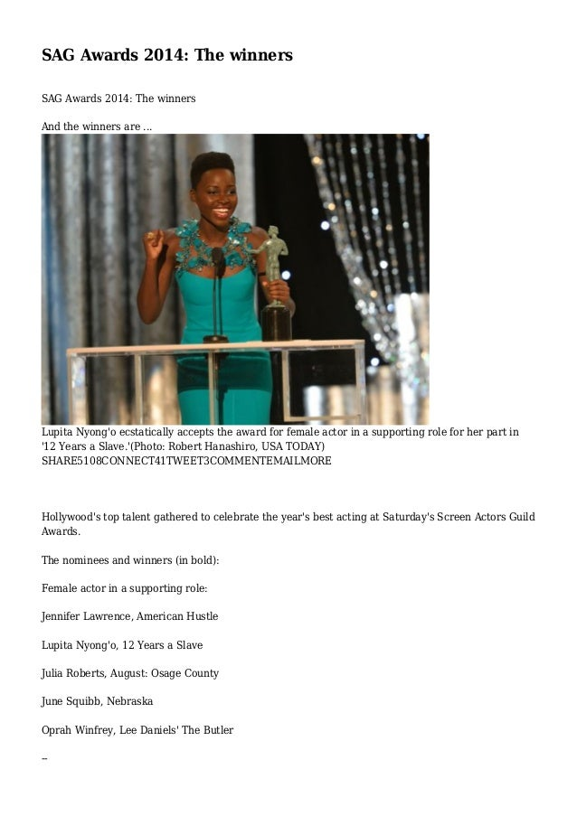 SAG Awards 2014: The winners SAG Awards 2014: The winners And the winners are ...  Lupita Nyong'o ecstatically accepts the...