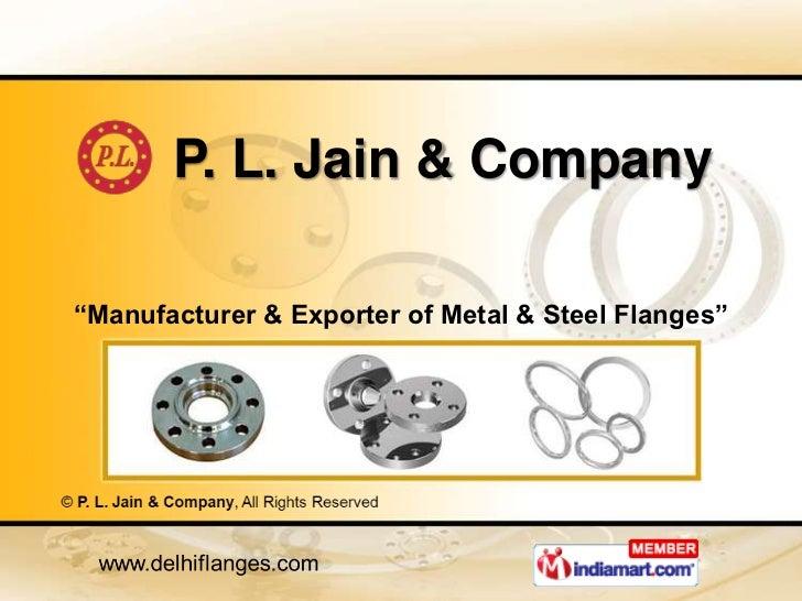 "P. L. Jain & Company""Manufacturer & Exporter of Metal & Steel Flanges"""