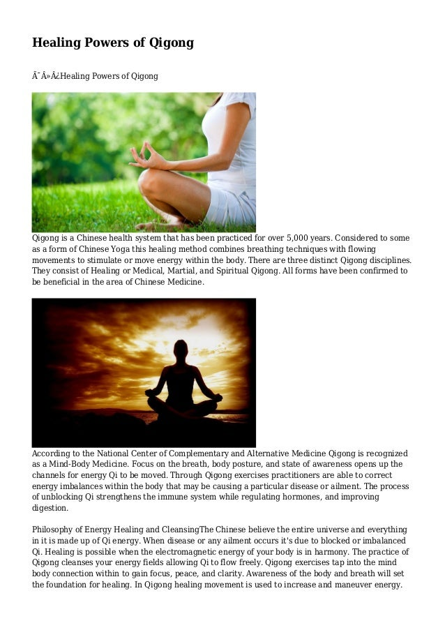 Healing Powers of Qigong Healing Powers of Qigong  Qigong is a Chinese health system that has been practiced for ove...