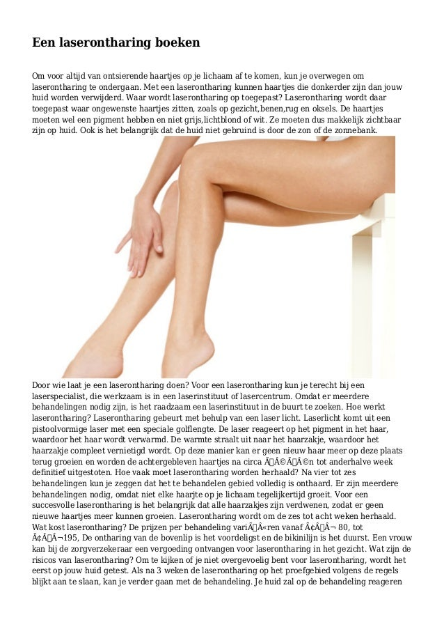 Een laserontharing boeken Om voor altijd van ontsierende haartjes op je lichaam af te komen, kun je overwegen om laseronth...