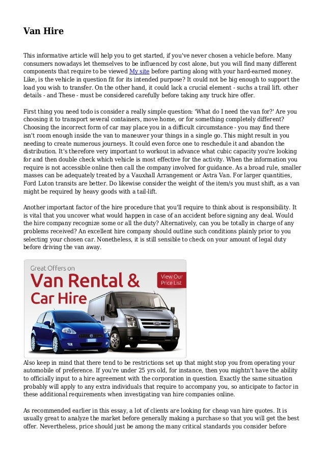 Van Hire This informative article will help you to get started, if you've never chosen a vehicle before. Many consumers no...