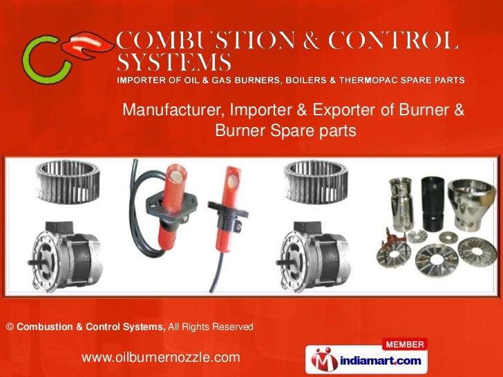 Manufacturer, Importer & Exporter of Burner &                                  Burner Spare parts© Combustion & Control Sy...
