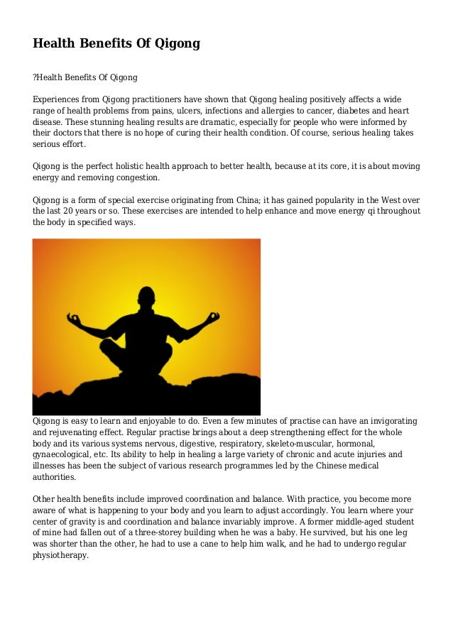 Health Benefits Of Qigong ?Health Benefits Of Qigong Experiences from Qigong practitioners have shown that Qigong healing ...